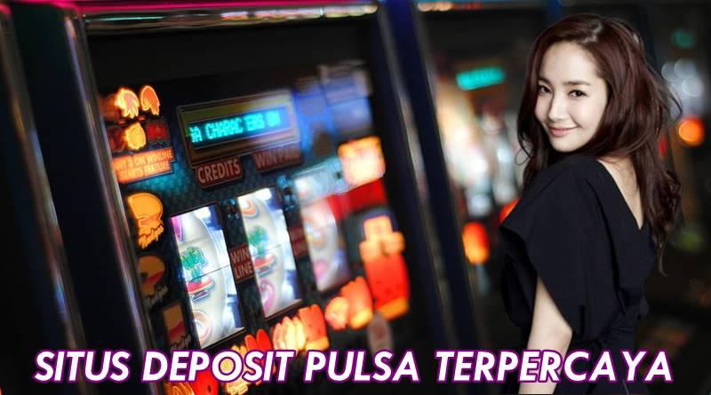 Cara Mendapatkan Situs Slot Deposit Pulsa Tanpa Potongan